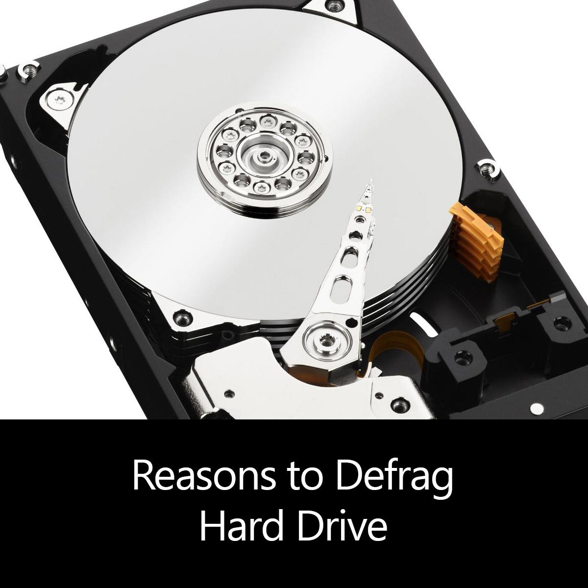 Reasons to Defrag Hard Drive