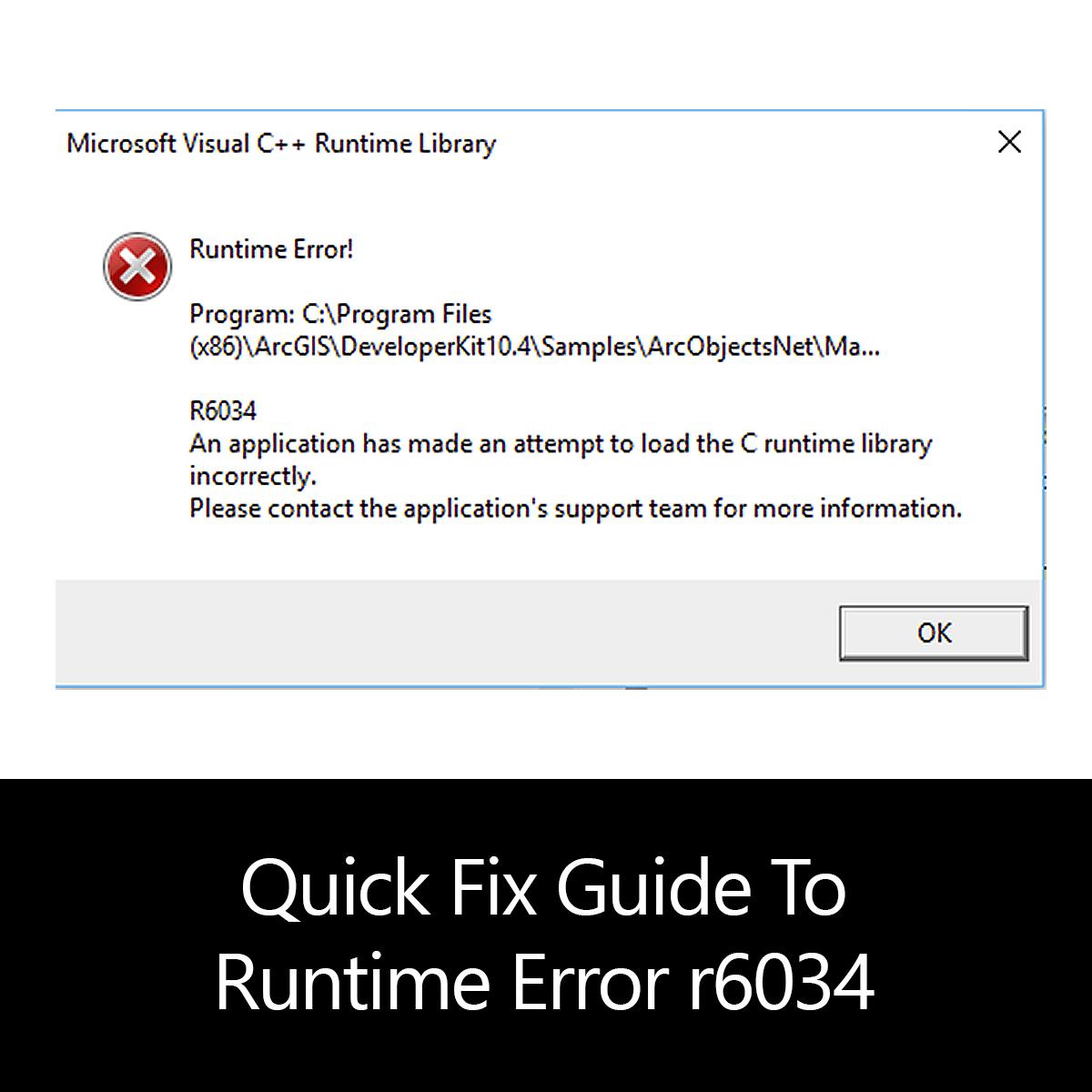 Quick Fix Guide To Runtime Error r6034