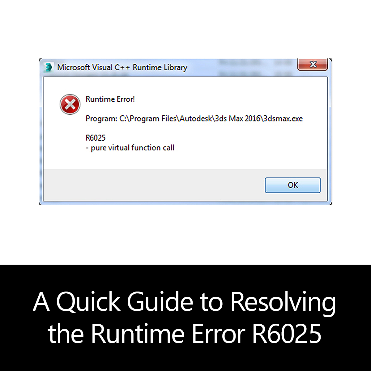 A Quick Guide to Resolving the Runtime Error R6025