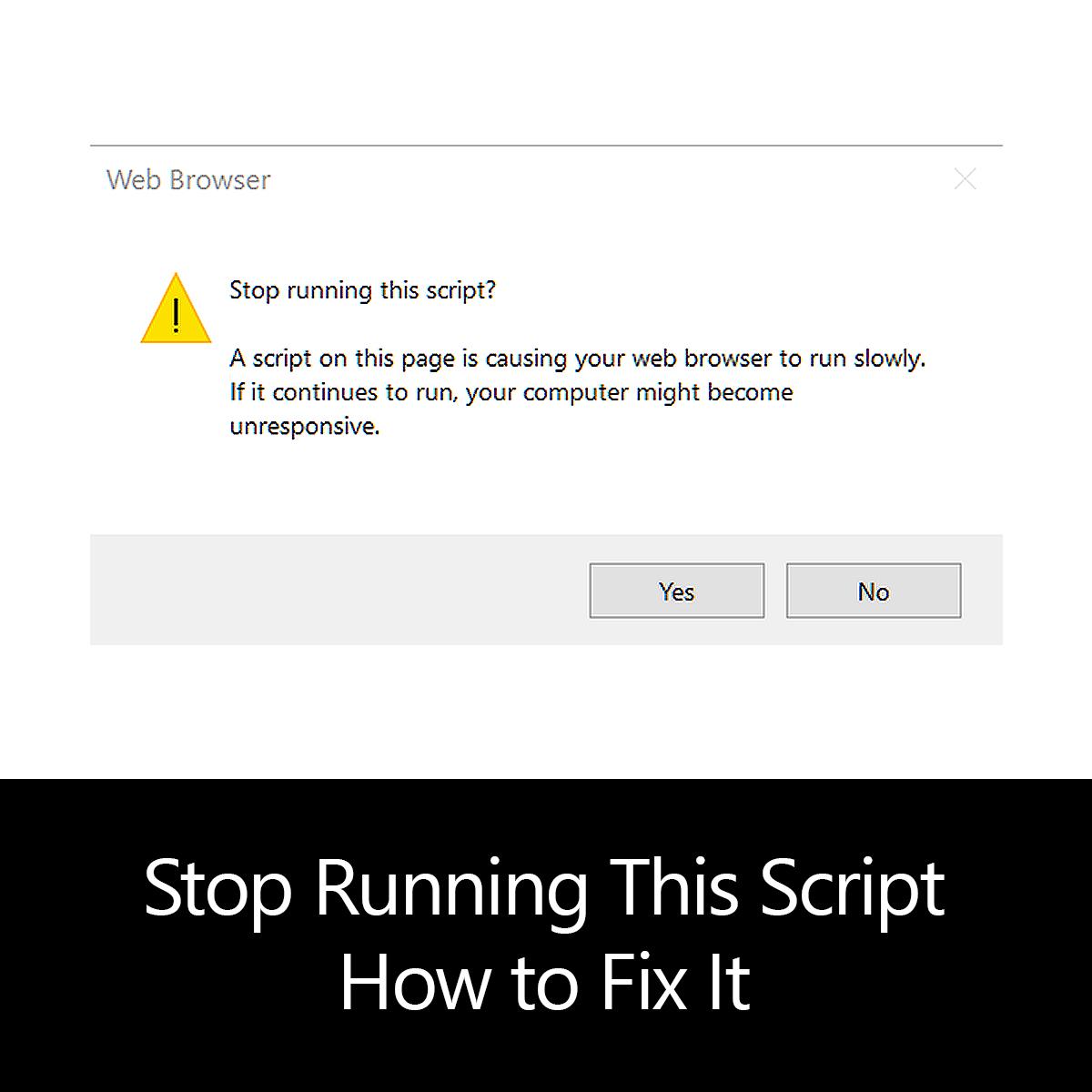 """""""Stop Running This Script"""" Error - How to Fix It"""