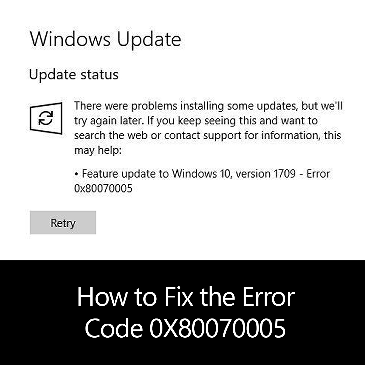 How to Fix the Error Code 0X80070005