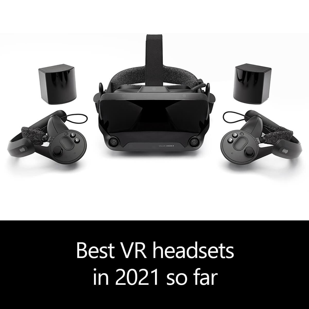 Best VR headsets in 2021 so far