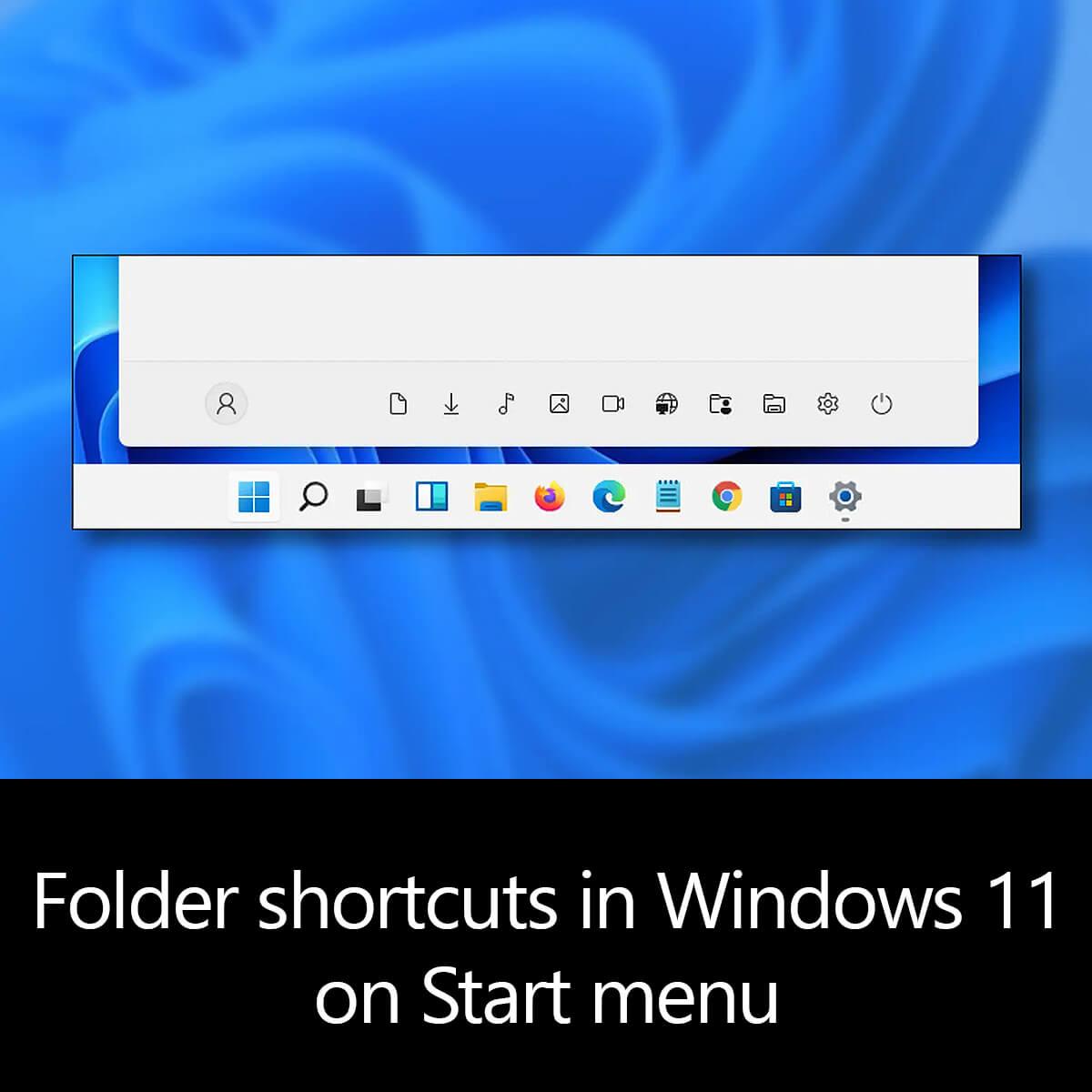 Folder shortcuts in Windows 11 on Start menu