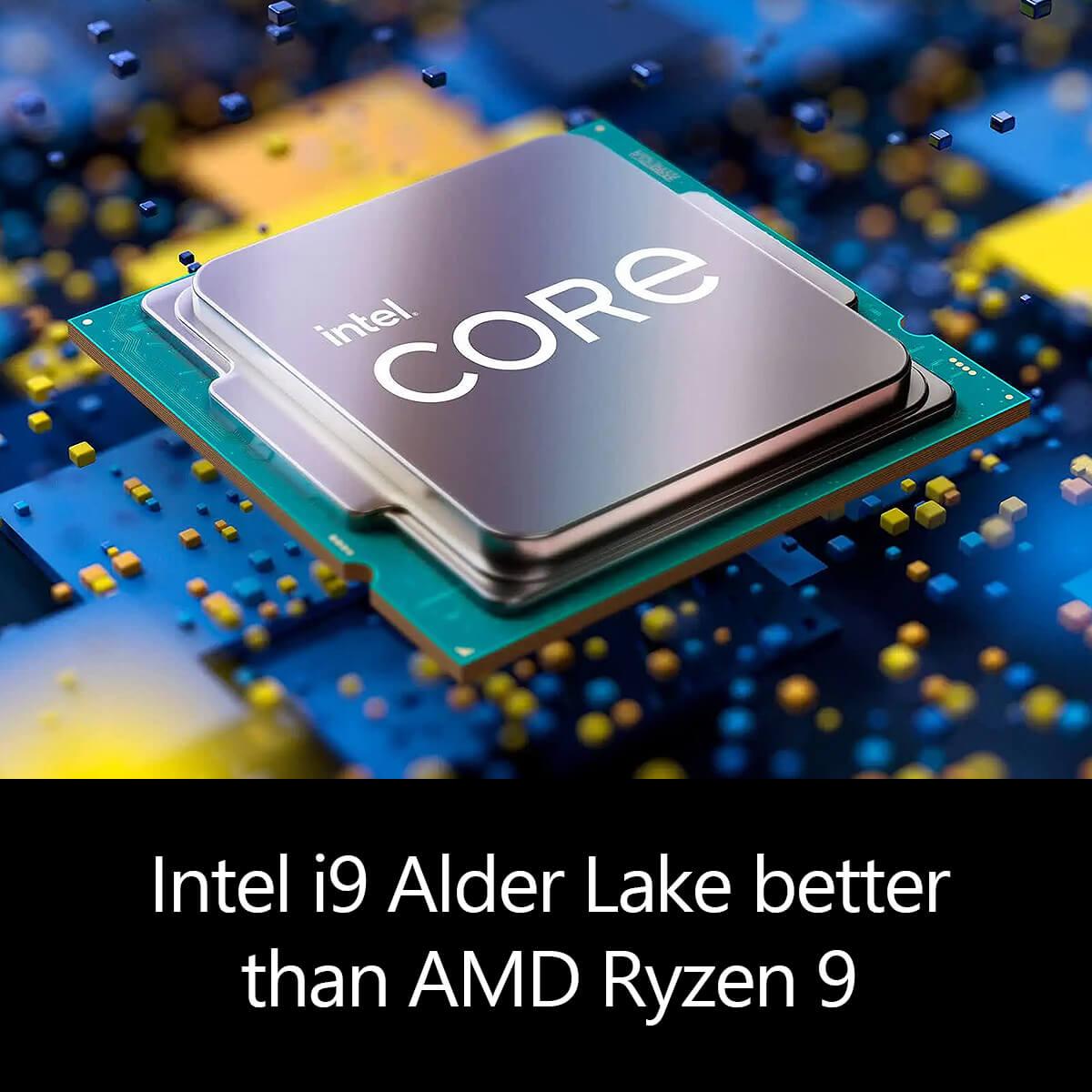 Intel i9 Alder Lake better than AMD Ryzen 9