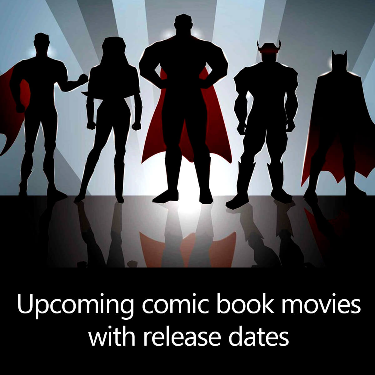Upcoming comic book movies with release dates
