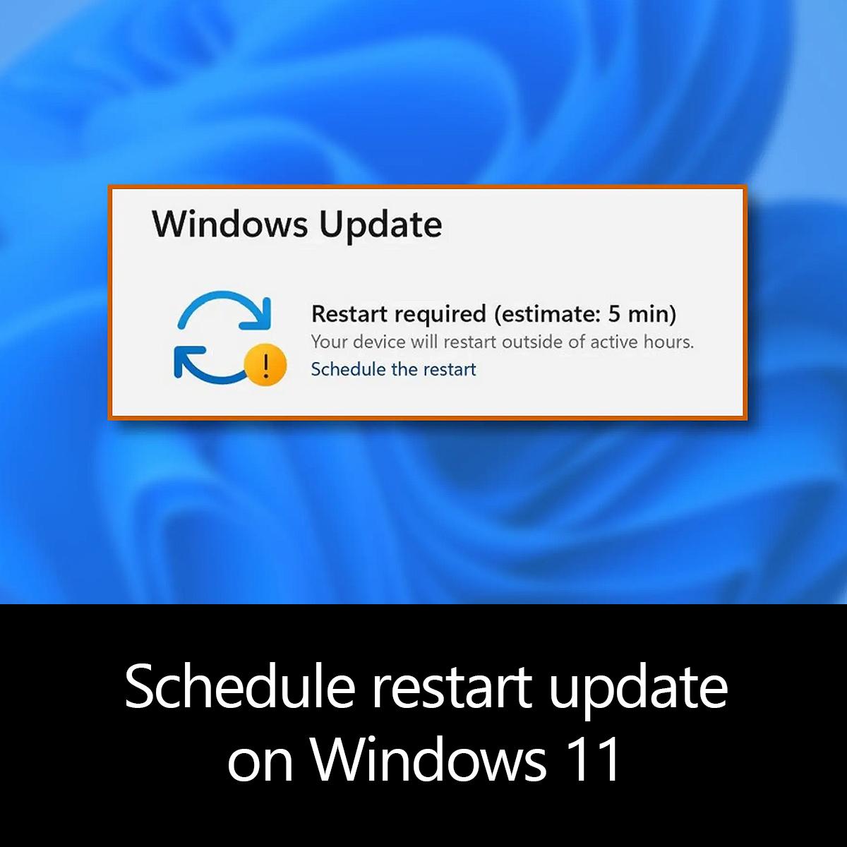 Schedule restart update on Windows 11